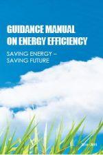 Guidance Manual on Energy Efficiency. Saving Energy – Saving Future